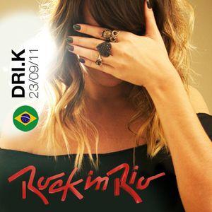 DRI.K @ ROCK IN RIO 2011