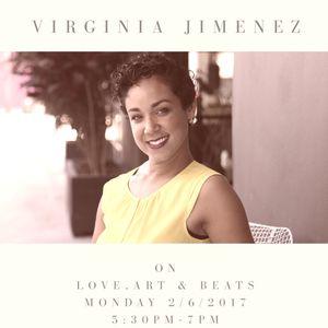 Love, Art and Beats Featuring Business Love Life Coach, Virginia Jimenez 2/6/2017