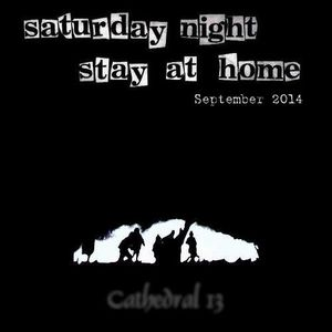 Saturday Night, Stay At Home - September 2014