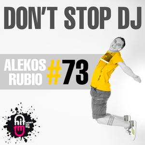 Alekos Rubio, Hit Fm - Don't Stop Dj 73 (3-10-2015)