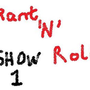 Rant 'N' Roll - Show 1 - Not As Daft As It Seems