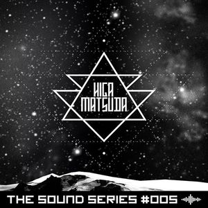 Higa Matsuda | The Sound Series #005 (Jun/2015 Mix)