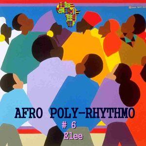 Afro Poly-Rhythmo #6 Elee