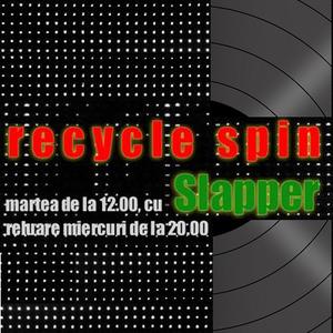 Recycle Spin #30 cu Slapper, 03 mai 2016
