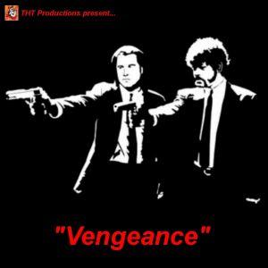 """""""Vengeance"""""""