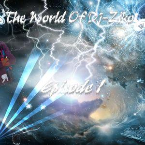 The World Of Dj-Ziko épisode 1