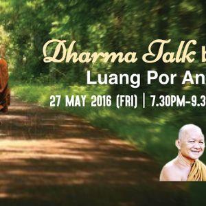 Dharma talk by Luang Phor Anek 27 May 2016