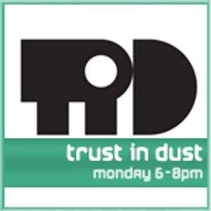 Trust in Dust on @spaceinvaderfm September 2012