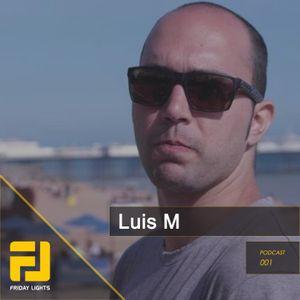 FridayCast! 001 - Luis M