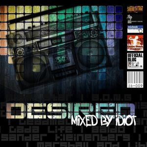 Desired Volume 1 mixed by iDiot 2010