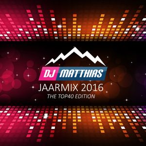 Jaarmix 2016: The Top40 Edition by DJ Matthias