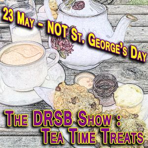 The DRSB Teatime Treats - May23