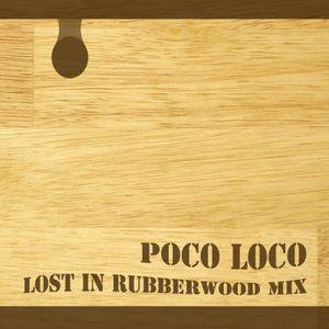 Lost in Rubberwood