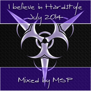 I believe in Hardstyle (July 2014) mixed by MSP