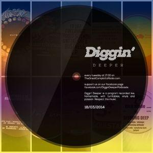 Diggin'Deeper 18 marzo 2014