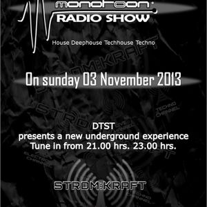 Monotoon Radio Show & Strom Kraft Radio presents DTST 2hrs. dj set November 3th 2013