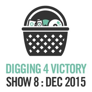 Digging 4 Victory – Show 8 – December 2015