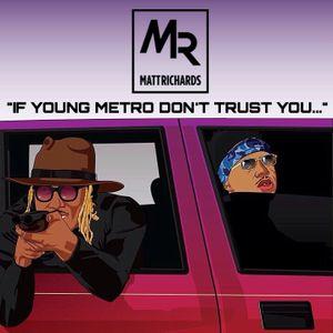 """IF YOUNG METRO DON'T TRUST YOU..."" // METROBOOMIN MIX @DJMATTRICHARDS"