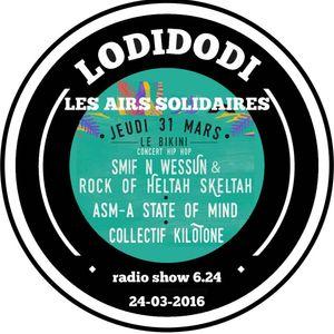 LODIDODI  radio show 6.24  -24/03/2016-  festival les airs solidaires promo !!+ collectif kilotone