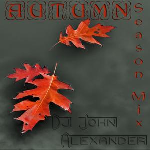 Dj John Alexander - Autumn Season Mix