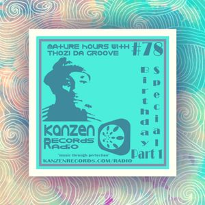 Thozi Da Groove - Matured Hour 78 (Birthday Special Part 1