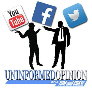 Uninformed Opinion with Tom & Chase - Episode 0