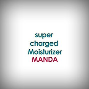 MANDA - Super Charged Moisturizer Mixtape