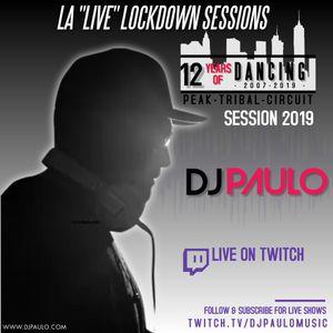 DJ PAULO-12 Years of Dancing-2019 (Peak-Tribal-Circuit) LA 'Live' Lockdown Sessions