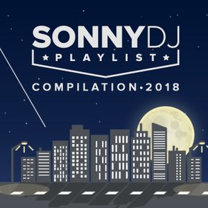 SonnyDj Playlist Compilation 2018