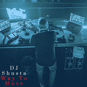 DJ Shusta - Way To Move