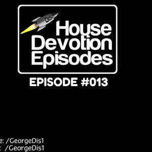 George Dis - House Devotion Episodes #013