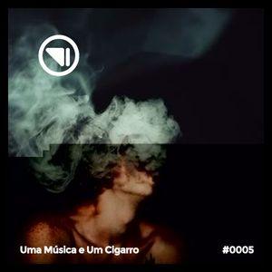 Uma Música e um Cigarro - Episódio 05