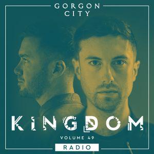 Gorgon City KINGDOM Radio 049