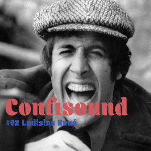 Confisound #02 : Ladislas René