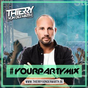 THIERRY VON DER WARTH - YOUR PARTY MIX #5
