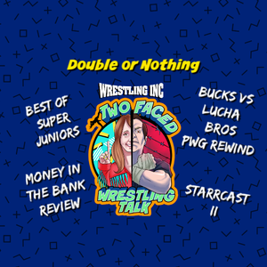WINC's Two Faced (5/24): AEW Double or Nothing Preview, WWE