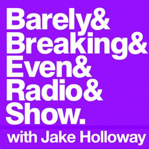 The Barely Breaking Even Show with Jake Holloway - #6 - 17/9/13