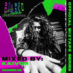 Kaivon - HARD Summer 2019 Official Mixtape