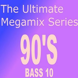 Bass 10 - The Ultimate 90's Megamix Series (Section The 90's Part 3)