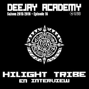 DEEJAY ACADEMY - SAISON 2015/2016 - ÉPISODE 11 [AVEC HILIGHT TRIBE EN INTERVIEW]
