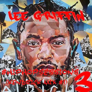 Lee Griffin - HipHopSessions3 (Kendrick Mix #1)