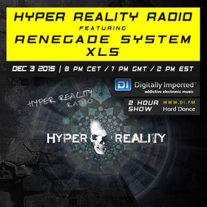 Hyper Reality Radio 024 - Renegade System & XLS