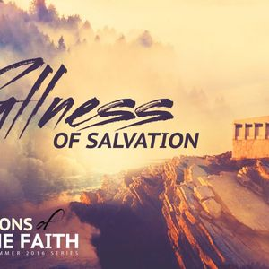 The fullness of Salvation