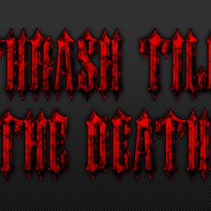 Thrash Till The Death - Episode 17: The Mighty New Wave of Thrash