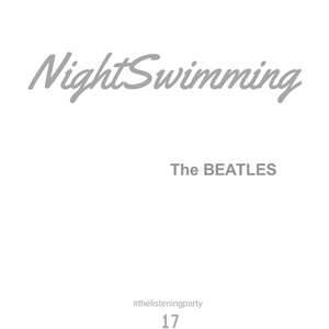 Nightswimming 17 - The Beatles - The Beatles