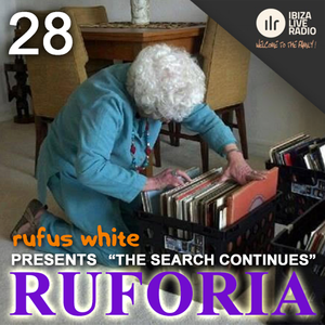 """Ruforia Ep28 """"The Search Continues"""" on IbizaLiveRadio.com"""