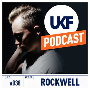 UKF Music Podcast #38 - Rockwell in the mix