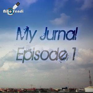 My Jurnal Episode I (Electro MIx)