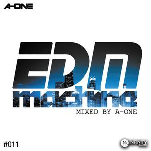 EDM MACHINE #011 - MIXED BY A-ONE