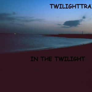 twilighttrax by the dawns early light